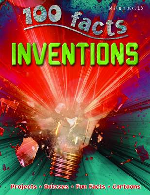 100 Facts - Inventions by Miles Kelly