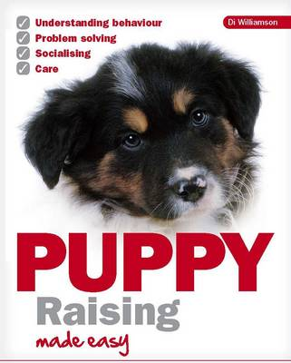 Puppy Raising Made Easy by Di Williamson