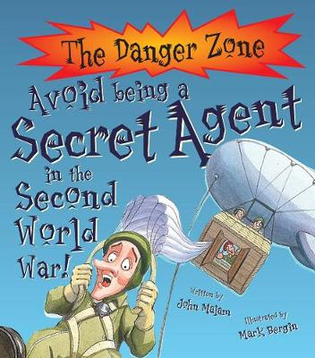 Avoid Being A Secret Agent In The Second World War! book