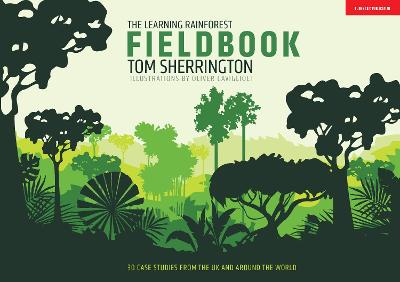 The Learning Rainforest Fieldbook by Tom Sherrington