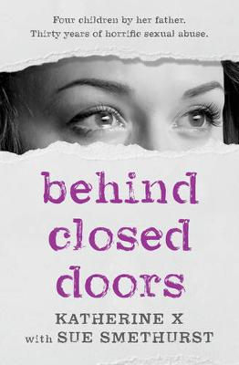 Behind Closed Doors by Katherine X