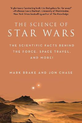 The Science of Star Wars by Mark Brake