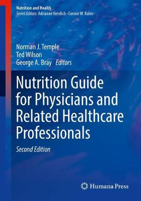 Nutrition Guide for Physicians and Related Healthcare Professionals by Norman J. Temple