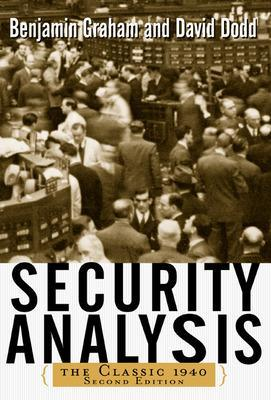 Security Analysis: The Classic 1940 Edition book