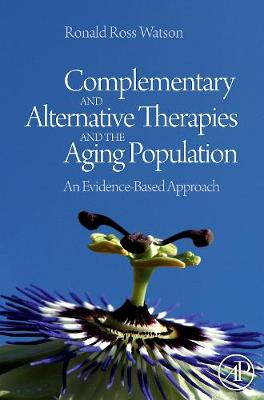 Complementary and Alternative Therapies and the Aging Population book