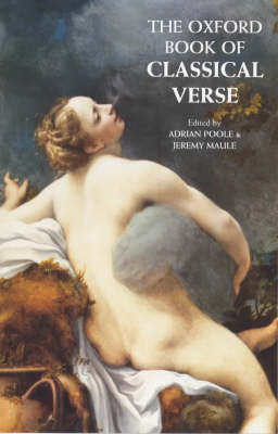 The Oxford Book of Classical Verse in Translation by Adrian Poole