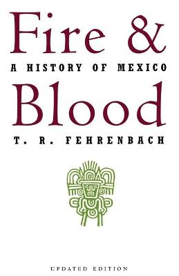 Fire And Blood by T. R. Fehrenbach