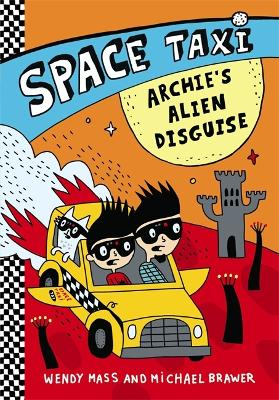 Space Taxi: Archie's Alien Disguise by Wendy Mass
