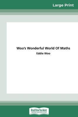 Woo's Wonderful World of Maths (16pt Large Print Edition) book
