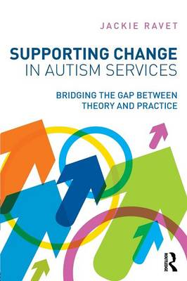 Supporting Change in Autism Services book