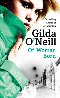 Of Woman Born by Gilda O'Neill
