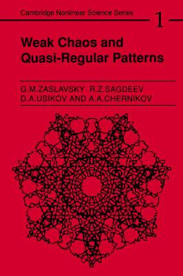 Cambridge Nonlinear Science Series: Series Number 1: Weak Chaos and Quasi-Regular Patterns by Georgin Moiseevich Zaslavskii