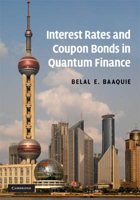 Interest Rates and Coupon Bonds in Quantum Finance by Belal E. Baaquie