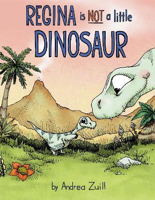 Regina Is NOT a Little Dinosaur book