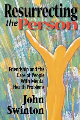 Resurrecting the Person by John Swinton