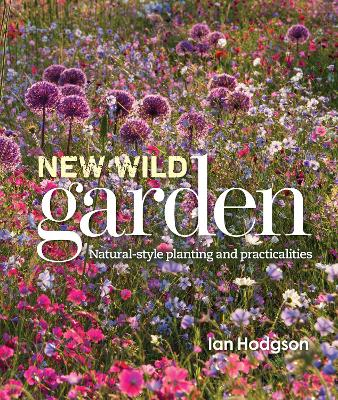 New Wild Garden by Ian Hodgson