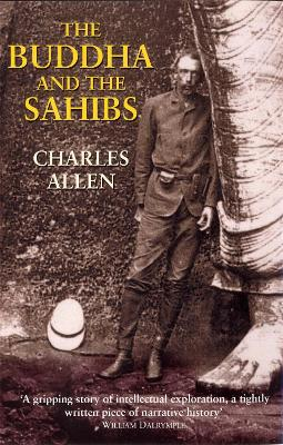 The Buddha and the Sahibs by Charles Allen