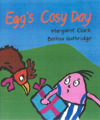 Egg's Cosy Day by Margaret Clark