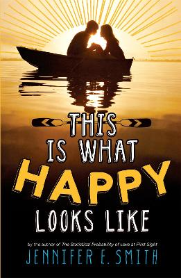 This Is What Happy Looks Like by Jennifer E. Smith