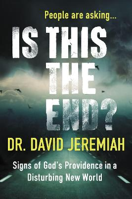 Is This the End? by David Jeremiah
