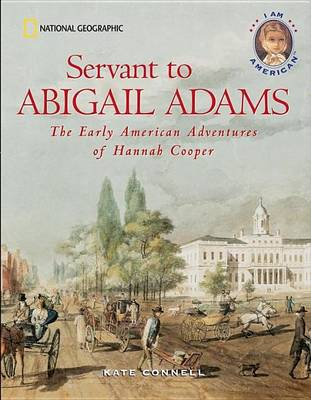 Servant to Abigail Adams by Kate Connell