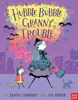 Hubble Bubble, Granny Trouble by Tracey Corderoy