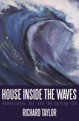 House Inside the Waves by Richard Taylor