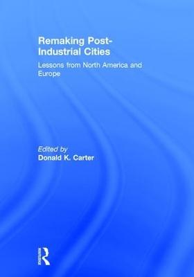 Remaking Post-Industrial Cities book