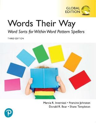 Words Their Way: Word Sorts for Within Word Pattern Spellers, Global Edition by Marcia Invernizzi