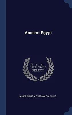 Ancient Egypt by James Baikie