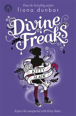 Kitty Slade: Divine Freaks by Fiona Dunbar