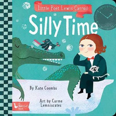 Little Poet Lewis Carroll: Silly Time by Kate Coombs