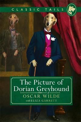 Picture of Dorian Greyhound (Classic Tails 4) by Oscar Wilde