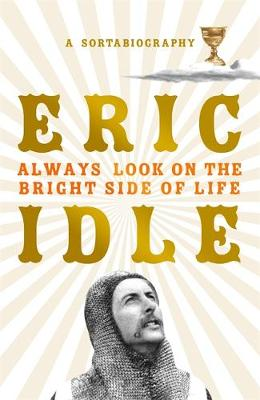 Always Look on the Bright Side of Life: A Sortabiography book