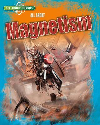 All About Magnetism by Leon Gray