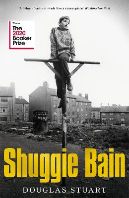 Shuggie Bain: Shortlisted for the Booker Prize 2020 by Douglas Stuart