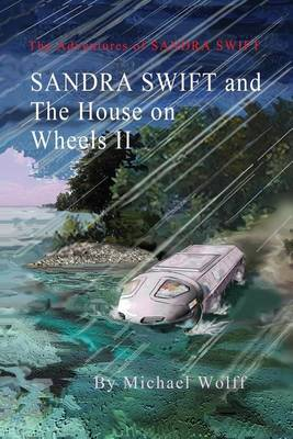 Sandra Swift and the House on Wheels II by Michael Wolff
