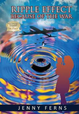 Ripple Effect: Because Of The War by Jenny Ferns