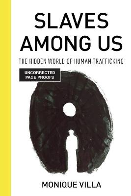 Slaves among Us: The Hidden World of Human Trafficking book