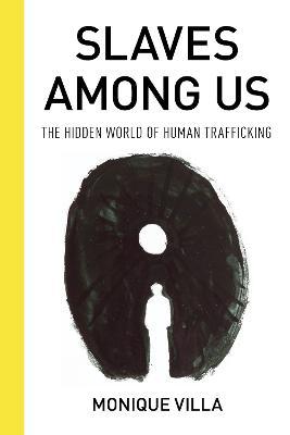 Slaves among Us: The Hidden World of Human Trafficking book
