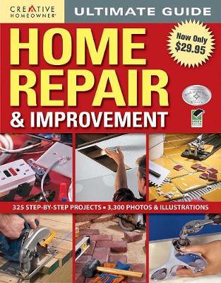 Ultimate Guide: Home Repair & Improvement by Editors of Creative Homeowner