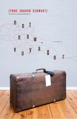 Not Now, Voyager by Sharon Schwartz