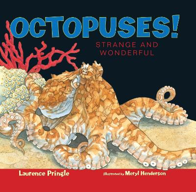 Octopuses! by Laurence Pringle