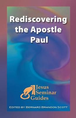 Rediscovering the Apostle Paul by Bernard Brandon Scott