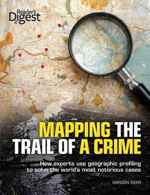 Mapping the Trail of a Crime by Gordon Kerr