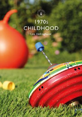 1970s Childhood by Liza Hollinghurst