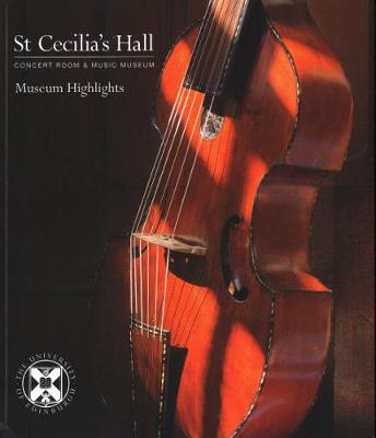 St Cecilia's Hall: Museum Highlights by Sarah Deters