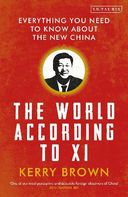 The World According to Xi by Kerry Brown