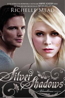 Bloodlines: Silver Shadows (book 5) by Richelle Mead