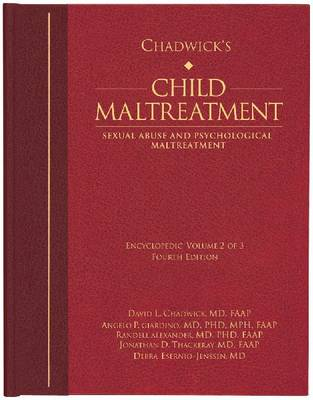 Chadwick's Child Maltreatment Chadwick's Child Maltreatment, Volume 2 Sexual Abuse and Psychological Maltreatment Volume 2 by David L. Chadwick